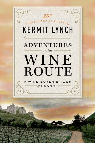 "Adventures on the Wine Route: A Wine Buyer's Tour of France"" by Kermit Lynch."